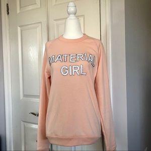 Bow & Drape pink Material Girl sweatshirt